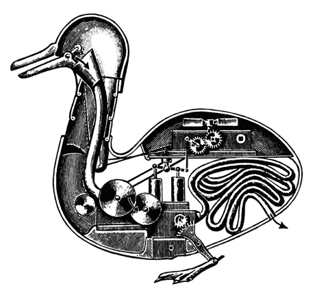"An automaton of a duck, inspired by the mechanical philosophy, created by Jacques de Vaucanson in 1739. René Descartes had written, ""I have described this earth, and indeed this whole visible world, as a machine,"" and under the spell of the mechanistic philosophy, even animals and the human body came to be pictured as machines rather than organisms."